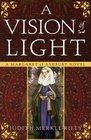A Vision of Light (Margaret of Ashbury, Bk 1)