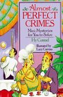 Almost Perfect Crimes: Mini-Mysteries For You To Solve