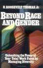 Beyond Race and Gender: Unleashing the Power of Your Total Work Force by Managing Diversity