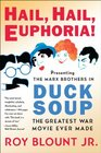 Hail Hail Euphoria Presenting the Marx Brothers in Duck Soup the Greatest War Movie Ever Made