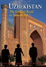 Uzbekistan The Golden Road To Samarkand