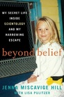 Beyond Belief: My Life In and Out of Scientology and My Harrowing Escape