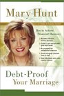 DebtProof Your Marriage How to Achieve Financial Harmony