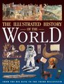 Illustrated History of the World From the Big Bang to the Third Millennium