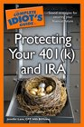 The Complete Idiot's Guide to Protecting Your 401  and IRA