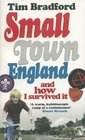 Small Town England And How I Survived It