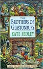 The Brothers of Glastonbury (Roger the Chapman, Bk 7)