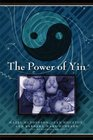 The Power of Yin Celebrating Female Consciousness