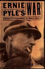 Ernie Pyle's War: America's Eyewitness to World War II (Modern War Studies)