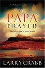 The Papa Prayer The Prayer You've Never Prayed