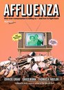 Affluenza How Over-consumption Is Killing Us-and How to Fight Back