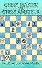 Chess Master vs Chess Amateur