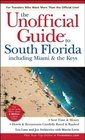 The Unofficial Guide to South Floridaincluding Miami  The Keys