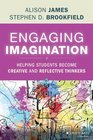 Engaging Imagination Helping Students Become Creative and Reflective Thinkers