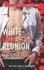 White-Hot Reunion It Happened One Christmas / I'll Be Yours for Christmas