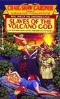 Slaves of the Volcano God (Cineverse Cycle, Bk 1)