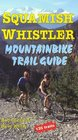 Squamish-Whistler Mountainbike Trail Guide
