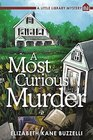 A Most Curious Murder A Little Library Mystery