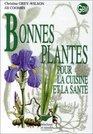 Bonnes plantes pour la cuisine et la sant