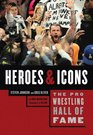 The Pro Wrestling Hall of Fame Heroes  Icons