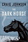 The Dark Horse (Walt Longmire, Bk 5)