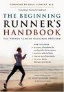 The Beginning Runner's Handbook The Proven 13Week WalkRun Program