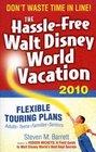 The Hassle-Free Walt Disney World Vacation 2010 9th Edition