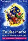 Zauberhafte Winter Weihnachtszeit, Ein Werkbuch für Kinder von 3-10