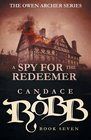 A Spy for the Redeemer The Owen Archer Series - Book Seven
