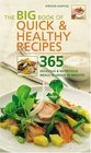 The Big Book of Quick and Healthy Recipes  365 Delicious and Nutritious Meals in Under 30 Minutes