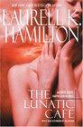 The Lunatic Cafe (Anita Blake, Vampire Hunter, Bk 4)
