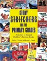 Story Stretchers for the Primary Grades Activities to Expand Children's Favorite Books