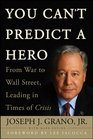 You Can't Predict a Hero From War to Wall Street Leading in Times of Crisis