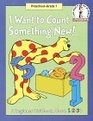 I Want to Count Something New A Beginner Workbook About 123's