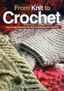 From Knit to Crochet How to Get the Look and Feel of Knitting with Crochet