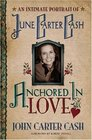 Anchored In Love An Intimate Portrait of June Carter Cash