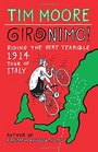 Gironimo!: Riding the Very Terrible 1914 Tour of Italy