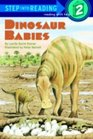 Dinosaur Babies (Step-Into-Reading, Step 2)
