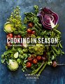 Cooking in Season 100 Recipes for Eating Fresh