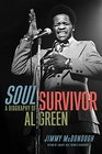 Soul Survivor A Biography of Al Green