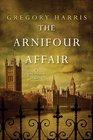 The Arnifour Affair (Colin Pendragon, Bk 1)