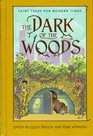 The Dark of the Woods Fairy Tales for Modern Times