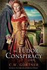 The Tudor Conspiracy A Novel