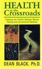 Health at the Crossroads: Exploring the Conflict Between Natural Healing and Conventional Medicine