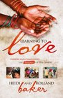Learning to Love Passion and Compassion The Essence of the Gospel