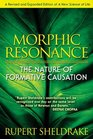 Morphic Resonance The Nature of Formative Causation