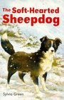 The Soft Hearted Sheep Dog