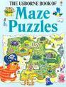 The Usborne Book of Maze Puzzles Treasure Trails/Animal Mazes/Monster Mazes