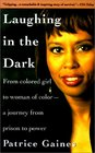 Laughing in the Dark From Colored Girl to Woman of Color