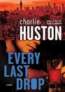 Every Last Drop A Novel Library Edition